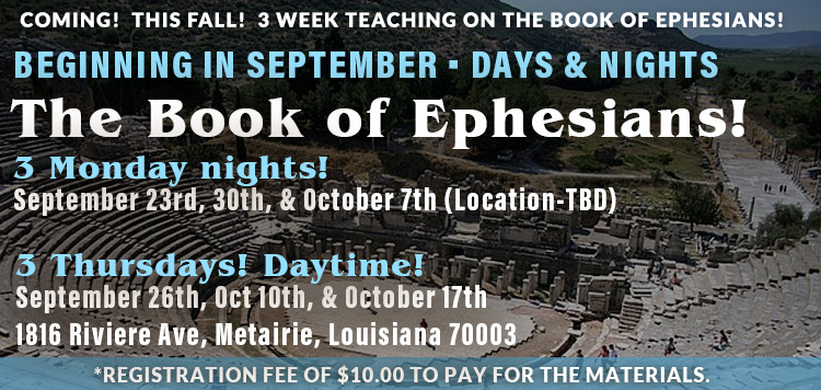COMING! This Fall! 3-week Teaching on The Book of Ephesians!